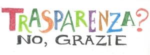 Trasparenza NO GRAZIE_